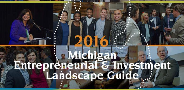 2016 Michigan Entrepreneurial and Investment Landscape